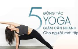 5 động tác Yoga giảm cân cho người mới tập