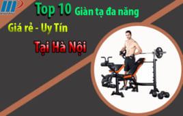Top 10 Giàn tạ đa năng dành cho gia đình Giá rẻ – Uy tín tại Hà Nội